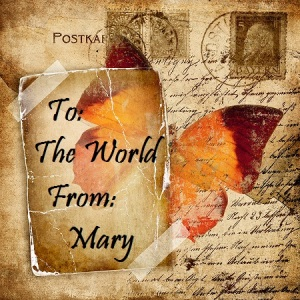 To: The World; From: Mary